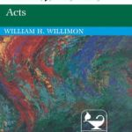Acts Interpretation by Willimon
