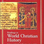 Readings in World Christian History Volume I
