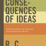 The Consequences of Ideas by RC Sproul Book Cover
