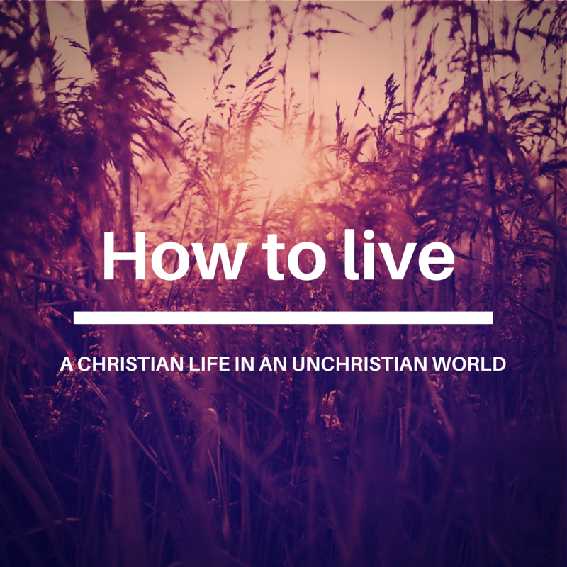 How to live like a Christian in an unchristian world Graphic