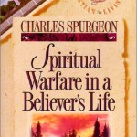 Spiritual Warfare in a Believer's Life by Charles Spurgeon