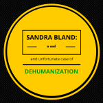 Dehumanization: On Sandra Bland, Samuel DuBose, Levar Jones and Bobby Canipe Graphic