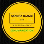 Dehumanization: On Sandra Bland, Samuel DuBose, Levar Jones and Bobby Canipe Graphic
