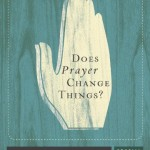 Does Prayer Change Things by R.C. Sproul Book Cover