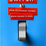 Switch How to Change Things When Change is Hard by Dan and Chip Heath Book Cover