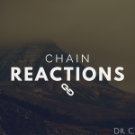 Dr. C.H.E. Sadaphal Chain Reactions Sermon Graphic