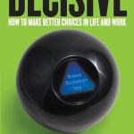 Decisive by Chip and Dan Heath Book Cover