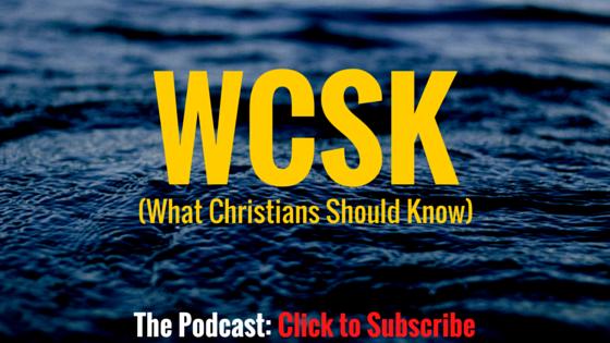 Dr. C.H.E. Sadaphal What Christians Should Know (#WCSK) (#WCSK2) The Podcast