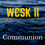 What Christians Should Know (#WCSK) Volume II (#WCSK2) Part V: Communion (The Lord's Supper)