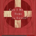 Can I Be Sure I'm Saved? The Assurance of Salvation by R.C. Sproul Book Cover