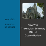 New York Theological Seminary CR (NYTS Course Review) of BBH1012 Biblical Exegesis Exegesis Practicum