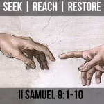 Seek Reach Restore II Samuel 9 Mephibosheth Graphic