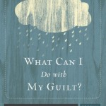 What Can I Do with My Guilt? by RC Sproul Book Cover