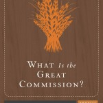 What is the Great Commission? (Crucial Questions) (Evangelism) by R.C. Sproul