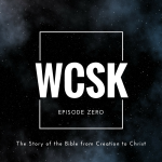 What Christians Should Know (#WCSK) Episode Zero Bible Story Sin Creation Love of God