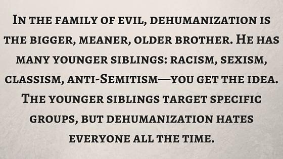 Dehumamanization Evil Human Tyranny Violence Blog Graphic