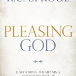 Pleasing God by RC Sproul Book Cover Sanctification Spiritual Maturity Christian Process