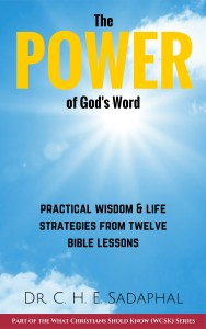 The Power of God's Word Practical Wisdom and Life Strategies Bible by Dr. C.H.E. Sadaphal