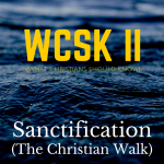 What Christians Should Know (#WCSK) Sanctification Christian Life Process Holiness Performance Sin World Devil Jesus