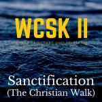 What Christians Should Know (#WCSK) Sanctification Christian Life Process Holiness Performance Sin World Devil Jesus