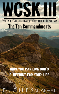 Climb: What Christians Should Know (#WCSK) Volume III: The Ten Commandments by Dr. C.H.E. Sadaphal