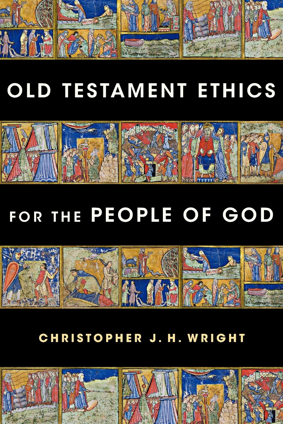 Old Testament Ethics Understanding Principles Wright