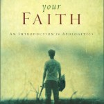 Defending Your Faith (Sproul) Apologetics Christianity Worldviews