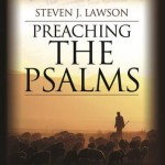 Preaching the Psalms Steven J. Lawson Preach Preacher Tools Expository