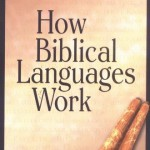 How Biblical Languages Work Learn Hebrew