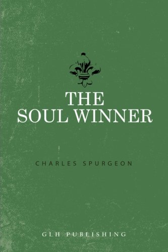 The Soul Winner by Charles Haddon Spurgeon